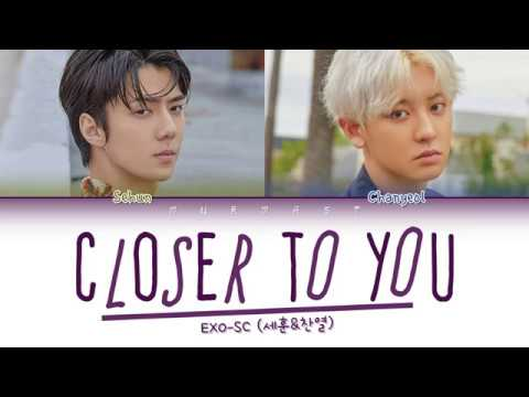 EXO-SC - Closer To You (Color Coded Lyrics Eng/Rom/Han/가사)