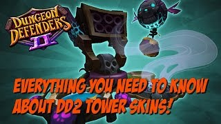 Everything You Need to Know About DD2 Tower Skins!