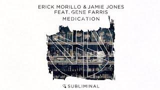 Premierre: Erick Morillo & Jamie Jones Feat. Gene Farris -Medication (Original Mix) [Subliminal]