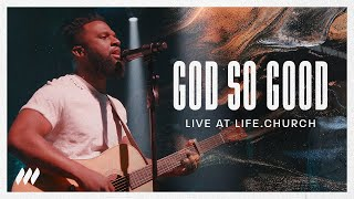 God So Good (Live) - Life.Church Worship
