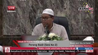 Perang Badr (Sesi Ke-2) - Ustadz DR. Firanda Andirja, MA