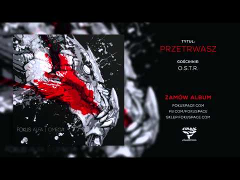Fokus - 12 Przetrwasz feat.O.S.T.R. (audio) (reedycja Alfa i Omega)