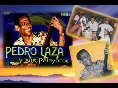 Pedro Laza y sus Pelayeros - Baranoa - YouTube