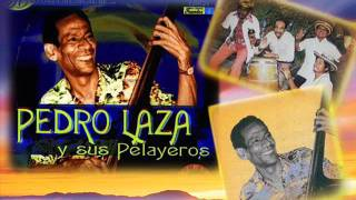 Pedro Laza y sus Pelayeros - Baranoa thumbnail