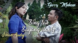 Jihan Audy Feat Gerry Mahesa - Sing Tak Sayang Ilang (Official Music Video)