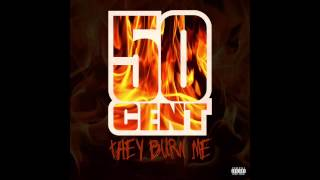 50 Cent - They Burn Me [HQ + Lyrics]