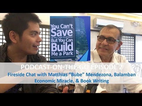 "Chat With Matthias ""Bube"" Mendezona, Balamban Economic Miracle & Book Writing [Podcast-on-the-go 2]"