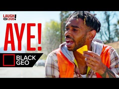 Aye! | Black Geo | LOL Network