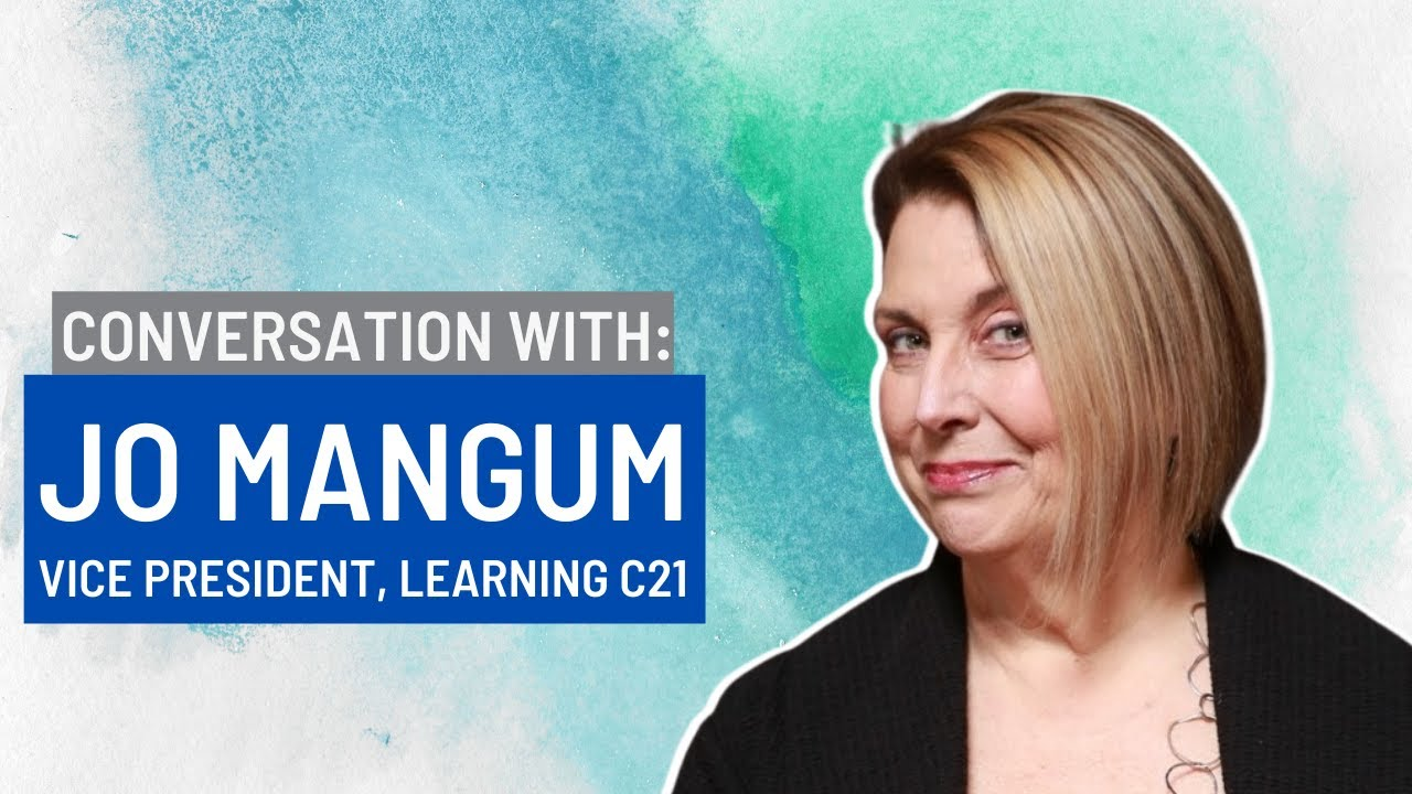 Conversation with Jo Mangum Vice President, Learning CENTURY 21