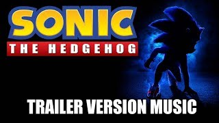 SONIC THE HEDGEHOG Trailer Music Version | Proper Movie Trailer Soundtrack Theme Song