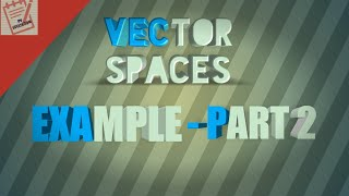 Vector Space   Example   Part-2
