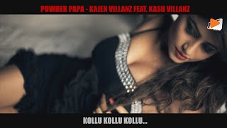 Powder Papa - Kajen Villanz Feat. Kash Villanz (Kash Mama Musical)