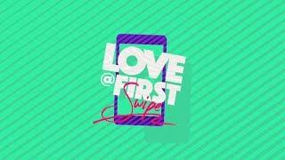 Love @ First Swipe