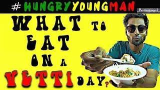 What to Eat on a Vetti Day? | Hungry Young Man | Parithabangal
