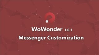 WoWonder Android Messenger v1.6.1 : Customize your App and create your APK