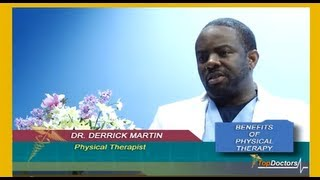 The Benefits of Physical Therapy w/ Dr. Derrick Martin in Greenbelt, Maryland