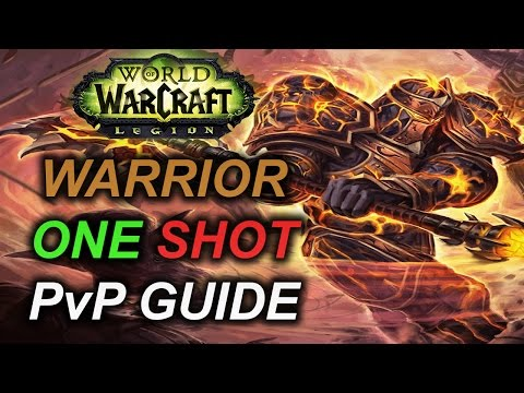 7.2 Warrior PvP Guide: ONE SHOT Macro, Talents, Rotation [Legion 110 ARMS]