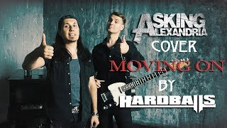 Asking Alexandria - Moving on (cover by Hardballs)