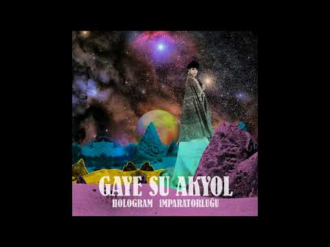 Gaye Su Akyol - Hologram