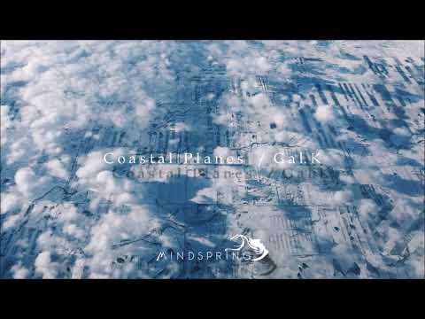 Gal.k - Coastal Planes [Full Album]