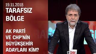 AK Parti ve CHP'nin büyükşehir adayları kim olacak? - Tarafsız Bölge 19.11.2018 Pazartesi
