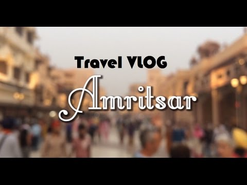 AMRITSAR | Golden Temple | Travel Vlog | India