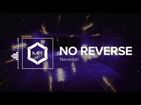 Nevertel - No Reverse [HD]
