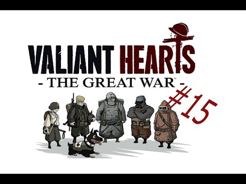 Valiant Hearts: The Great War - Episode 15  
