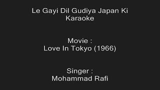 Le Gayi Dil Gudiya Japan Ki - Karaoke - Mohammed Rafi - Love In Tokyo (1966)