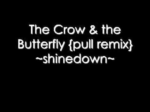 The Crow And The Butterfly {Pull Remix}-Shinedown