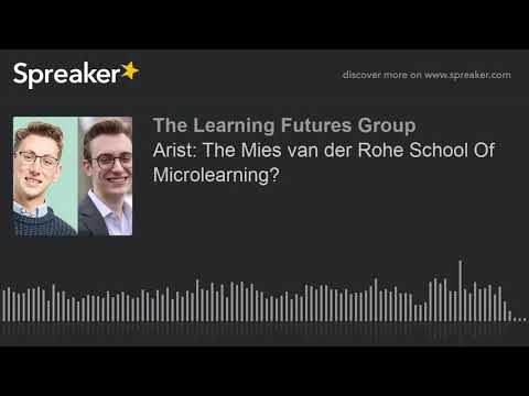 arist:-the-mies-van-der-rohe-school-of-microlearning?-(part-3-of-3)