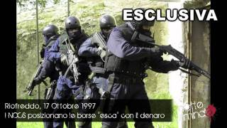 Registrazione audio originale dell'operazione condotta dal Nocs la notte che morì Donatoni - 2