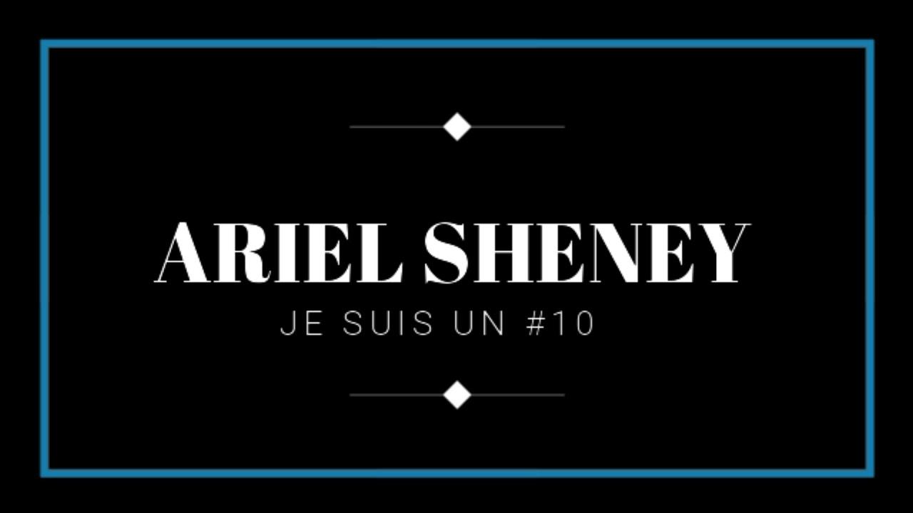 ariel sheney je suis un 10