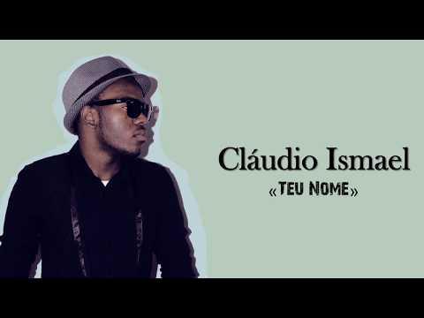 Claudio Ismael «Teu Nome»  (LETRA)