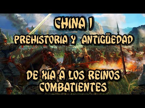 CHINA 1: Antigüedad - Xia, Sheng, Zhou y Reinos Combatientes