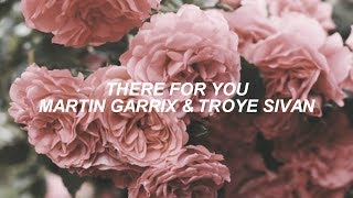 there for you // martin garrix & troye sivan