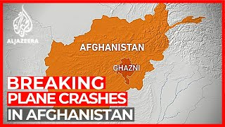 Plane Crashes In Afghanistan's Ghazni Province: S