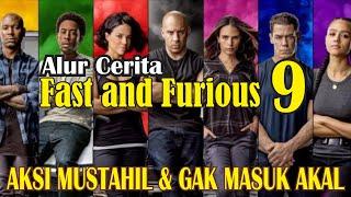Alur Cerita FAST AND FURIOUS 9 | F9 | ASLI!! AKSINYA GAK MASUK AKAL & MUSTAHIL ABIS!!