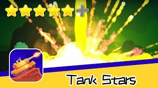 Tank Stars Walkthrough New Solutions to Danger Recommend index five stars