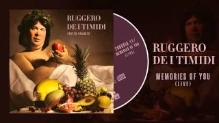 Ruggero De I Timidi - Memories Of You (Live)