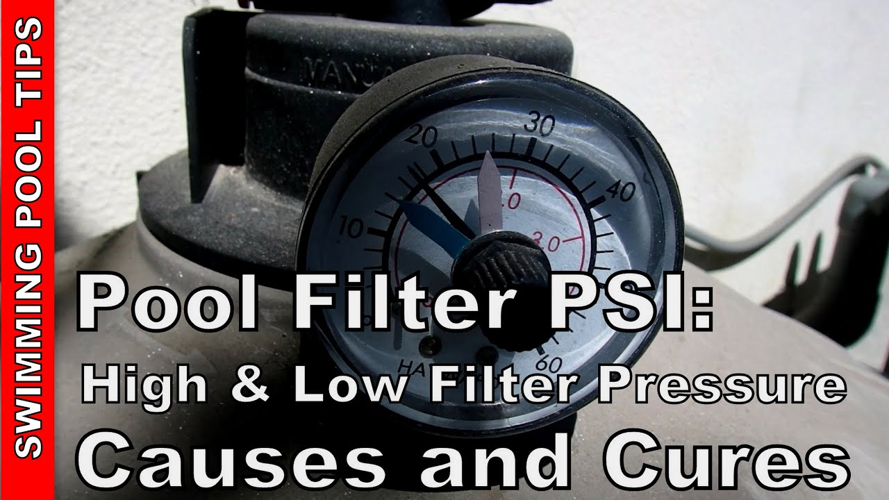 Pool Filter Psi High And Low Filter Pressure Causes And