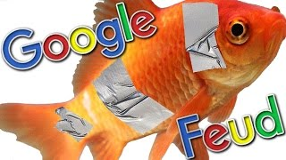 STOP DUCT TAPING FISH - Google Feud