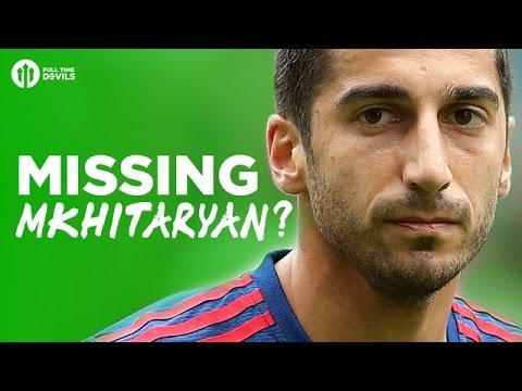 MISSING HENRIKH MKHITARYAN? The HUGE Manchester United Debate