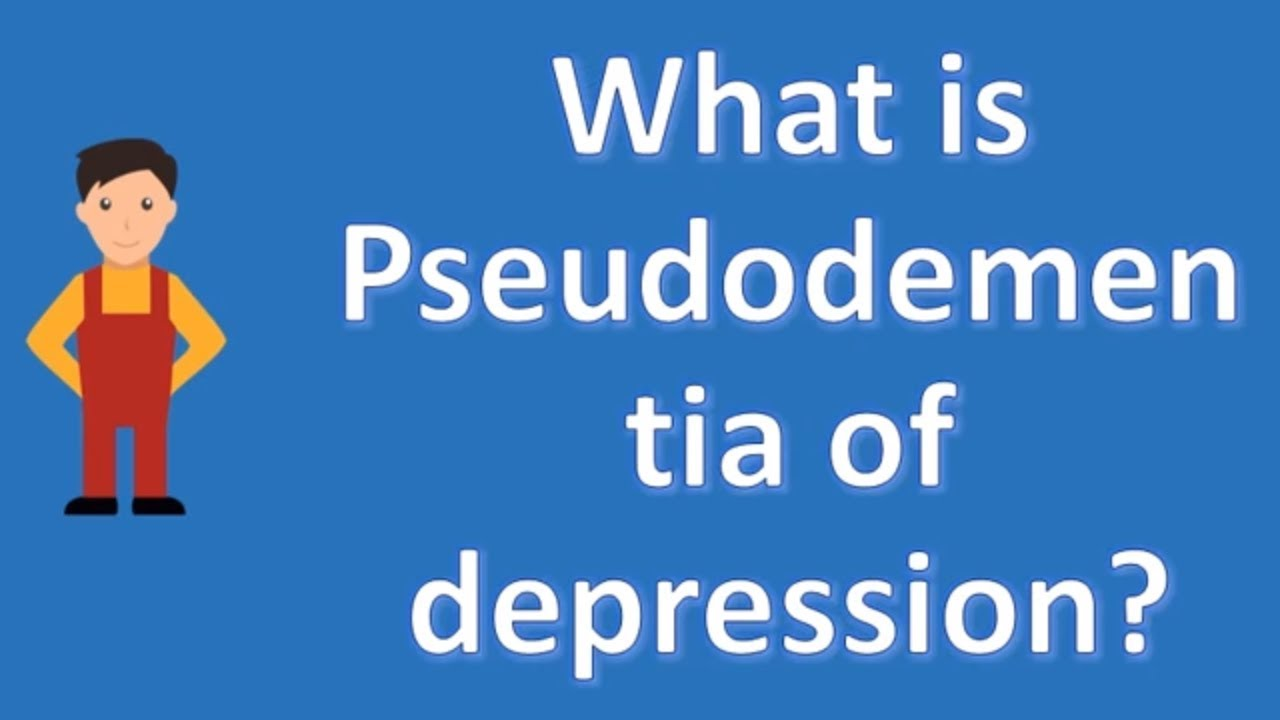 What is Pseudodementia of depression ? | Health News and ...