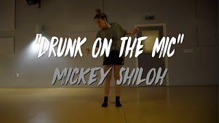 "Mickey Shiloh - ""Drunk on the Mic""   Nicole Kirkland Choreography"