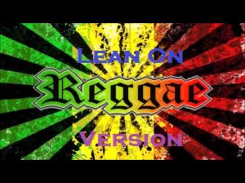 Major Lazer Ft. Mo - Lean On (Reggae Version)