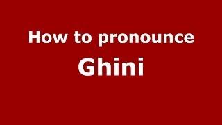 How to pronounce Ghini (Italian/Italy) - PronounceNames.com
