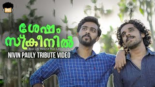 Shesham Screenil | Nivinpauly || Malayalam Tribute Video || Happy Birthday Nivinetta