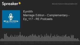 Marriage Edition - Complementary - Ep_117 - RE Podcasts
