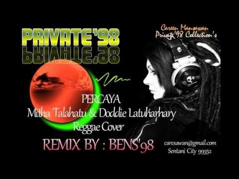 Percaya Mitha & Doddie Reggae Cover Remix BY BENS'98